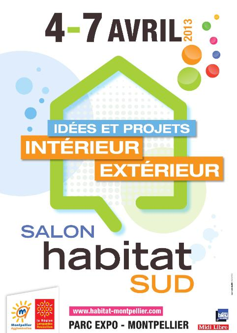 La 9 me dition du salon habitat sud se tiendra du 4 au 7 avril 2013 montpellier - Salon de l habitat montpellier ...